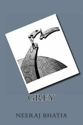 Grey Paperback by Bhatia Neeraj Brand New Free shipping in the US
