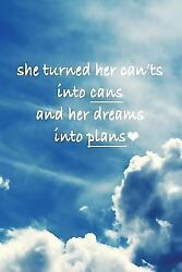 She Turned Her Can'ts Into Cans and Her Dreams Into Plans: Inspirational Note...