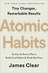 Atomic Habits : An Easy and Proven Way to Build Good Habits and Break Bad Ones