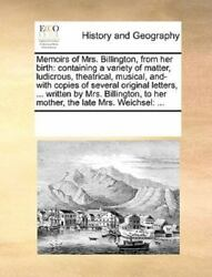 Memoirs of Mrs. Billington from her birth: containing a variety of matter l...