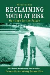 Reclaiming Youth at Risk: Our Hope for the Future