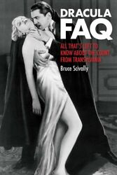 Dracula FAQ : All That's Left to Know About the Count from Transylvania Pape...