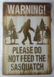 Sasquatch Warning Do Not Feed Rustic Retro Tin Metal Sign 8 x 12 in $7.99