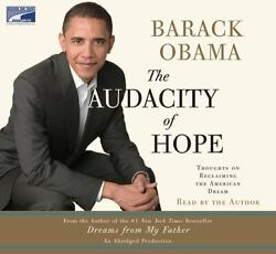 The Audacity of Hope: Thoughts on Reclaiming the American Dream Obama Barack A