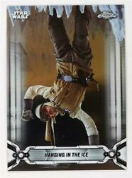2019 Topps Chrome Star Wars Base #103 Hanging in the Ice $0.99