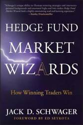 Hedge Fund Market Wizards: How Winning Traders Win by Schwager Jack D.