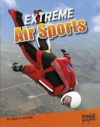 Extreme Air Sports (Sports to the Extreme) Butler Erin K. Library Binding Used