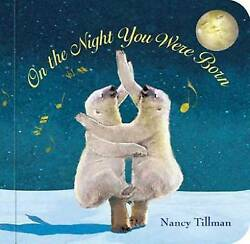 On the Night You Were Born by Tillman Nancy