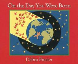 On the Day You Were Born by Frasier Debra