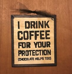 Drink coffee your protection chocolate helps country kitchen decor 7x9 wood sign $7.99