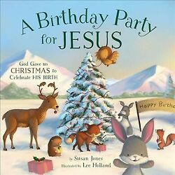 Birthday Party for Jesus : God Gave Us Christmas to Celebrate His Birth Hard... $12.31