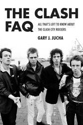 The Clash FAQ All That's Left to Know About the Clash City Rockers