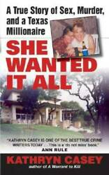 She Wanted It All: A True Story of Sex Murder and a Texas Millionaire