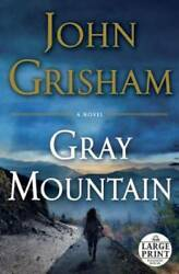 Gray Mountain: A Novel (Random House Large Print) by Grisham John
