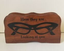 Vintage Wood Eye Glass Caddy Holder Here They Are Looking At You Cat Eye Glasses