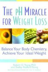 The pH Miracle for Weight Loss: Balance Your Body Chemistry Achieve Your GOOD $4.09
