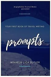 Your First Book of Travel Writing Prompts Paperback by Butler Mihaela Lica...