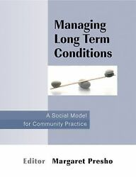 Managing Long Term Conditions : A Social Model for Community Practice $8.18