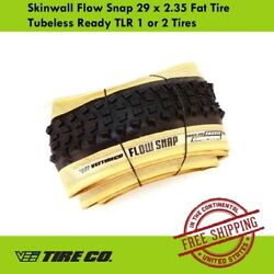 Vee Tire Skinwall Flow Snap 29 x 2.35 Fat Tire Tubeless Ready TLR 1 or 2 Tires $55.00