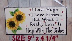 SUNFLOWER I LOVE HUGS KISSES HELP WITH DISHES SIGN COUNTRY KITCHEN CUCINA DECOR $12.95