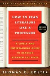 How to Read Literature Like a Professor: A Lively and Entertaining Guide GOOD $3.49