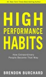 High Performance Habits: How Extraordinary People Become That Way VERY GOOD $9.90