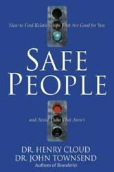 Safe People: How to Find Relationships That Are Good for You and Avoid Th GOOD $3.69