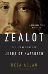 ZEALOT: The Life and Times of Jesus of Nazareth Hardcover VERY GOOD $3.88