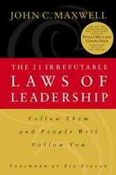 The 21 Irrefutable Laws of Leadership: Follow Them and People Wil - VERY GOOD $4.79