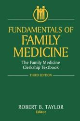 Fundamentals of Family Medicine : The Family Medicine Clerkship Textbook $10.36