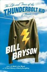The Life and Times of the Thunderbolt Kid: A Memoir Hardcover VERY GOOD $3.88