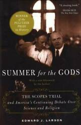 Summer for the Gods: The Scopes Trial and America#x27;s Continuing Debat VERY GOOD $4.39
