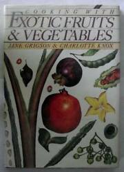 Cooking With Exotic Fruits and Vegetables - Hardcover - VERY GOOD $4.33