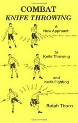 Combat Knife Throwing: A New Approach to Knife Throwing and Knife Fi - VERY GOOD $27.93