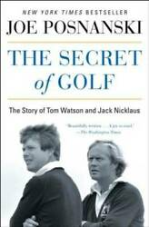 The Secret of Golf: The Story of Tom Watson and Jack Nicklaus Paperback GOOD $3.92