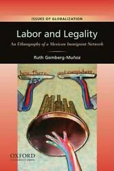 Labor and Legality: An Ethnography of a Mexican Immigrant Network (Issues - GOOD