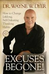 Excuses Begone : How to Change Lifelong Self Defeating Thi VERY GOOD $3.82