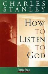 How To Listen To God Hardcover By Stanley Dr. Charles F. VERY GOOD $3.48