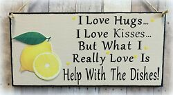 LEMON I LOVE HUGS KISSES HELP WITH DISHES SIGN COUNTRY KITCHEN COUNTRY DECOR $11.95