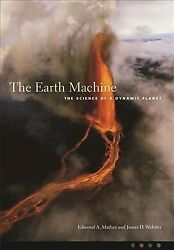 Earth Machine : The Science of a Dynamic Planet Paperback by Mathez Edmond ... $27.99