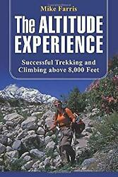 Altitude Experience : Successful Trekking and Climbing above 8000 Feet $5.15