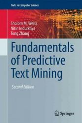Fundamentals of Predictive Text Mining Hardcover by Weiss Sholom M.; Indurk... $56.84