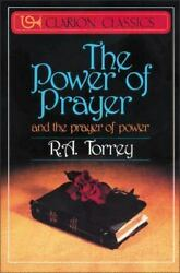 The Power of Prayer : And the Prayer of Power Paperback by Torrey R. A. $4.99