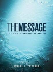 The Message: The Bible in Contemporary Language - Hardcover - VERY GOOD $8.96