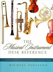 Musical Instrument Desk Reference : A Guide to How Band and Orchestral Instru... $108.78