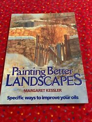Painting Better Landscapes: Specific Ways to Improve Your Oils [ Kessler Margar $4.00