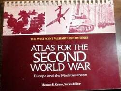 Atlas for the Second World War: Europe and the Mediterranean The We VERY GOOD $8.63