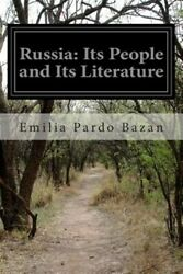 Russia : Its People and Its Literature. Paperback by Bazan Emilia Pardo Br... $9.61