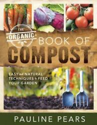 Organic Book of Compost Paperback Pauline Pears $16.21