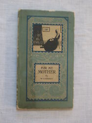 Rare Antique #x27;For My Mother#x27; by Wilbur D. Nesbit HC 1912 $24.95